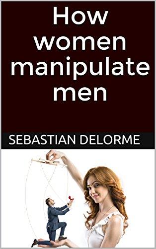 "My Ebook ""how women manipulate men"""
